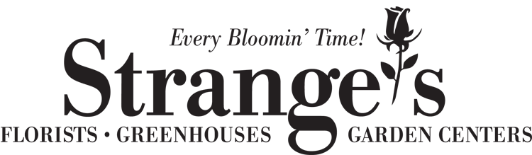 Strange's - Florist, Greenhouses, Garden Centers. Every Bloomin' Time!